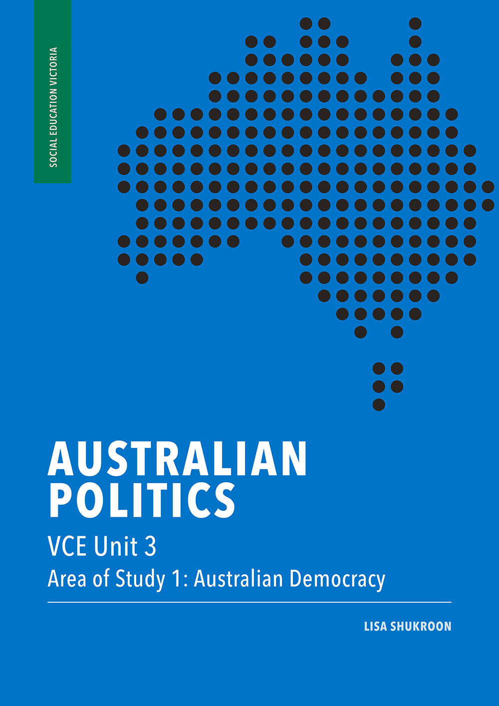 Australian Politics VCE Unit 3, Area of Study 1